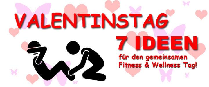 Valentinstag! 7 Ideen für den gemeinsamen Fitness & Wellness Tag!